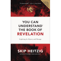You Can Understand the Book of Revelation : Exploring Its Mystery and Message (Paperback)
