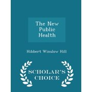 The New Public Health - Scholar's Choice Edition