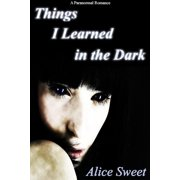 Things I Learned in the Dark - eBook