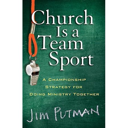 Church Is a Team Sport : A Championship Strategy for Doing Ministry - Ministry Every Day Is Halloween