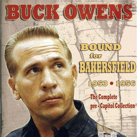 Bound For Bakersfield 53-56: The Complete Pre-Capitol Collection