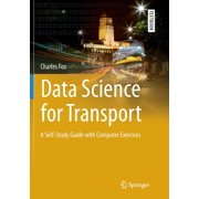 Springer Textbooks in Earth Sciences, Geography and Environm: Data Science for Transport: A Self-Study Guide with Computer Exercises (Paperback)