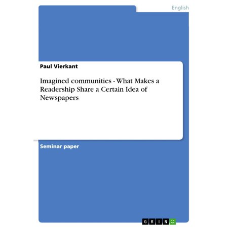 Imagined communities - What Makes a Readership Share a Certain Idea of Newspapers - eBook (Newspaper Costume Ideas)