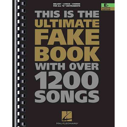 This Is the Ultimate Fake Book E Edition: For Keyboard, Vocal, Guitar, and All 'E' Instruments