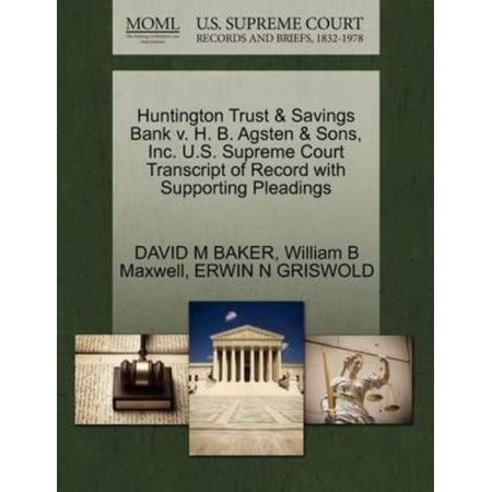 Huntington Trust   Savings Bank V  H  B  Agsten   Sons  Inc  U S  Supreme Court Transcript Of Record With Supporting Pleadings