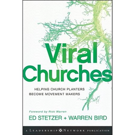 Church Planters - Viral Churches : Helping Church Planters Become Movement Makers
