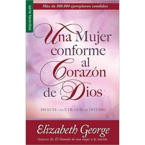 Una mujer conforme al Corazon de Dios/ A Woman After God's Own Heart