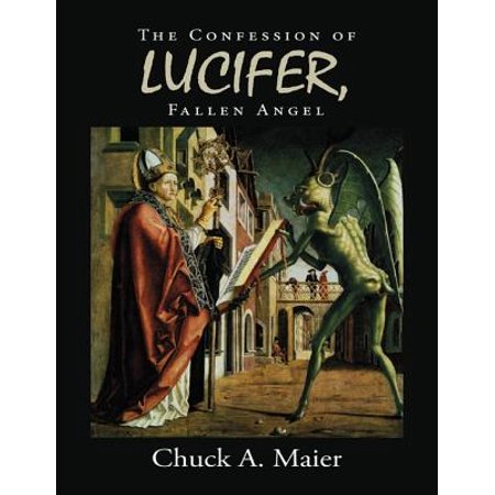The Confession of Lucifer, Fallen Angel - eBook (History Of Lucifer And The Fallen Angels)
