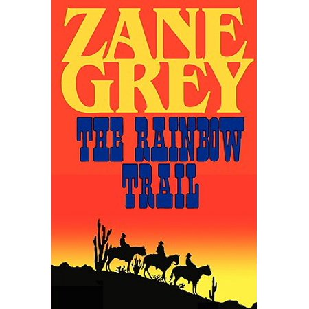 The Rainbow Trail (a Romantic Sequel to Riders of the Purple