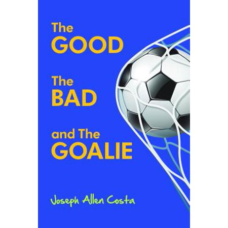The Good The Bad and The Goalie - eBook