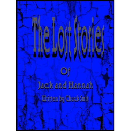 The lost stories of Jack and Hannah - eBook (Story Of Hannah)