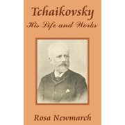 Tchaikovsky : His Life and Works