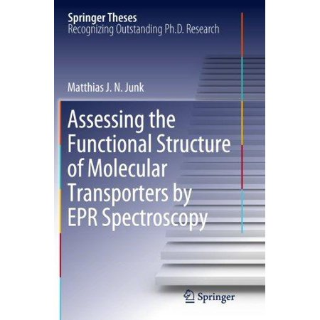 Assessing The Functional Structure Of Molecular Transporters By Epr Spectroscopy  2012