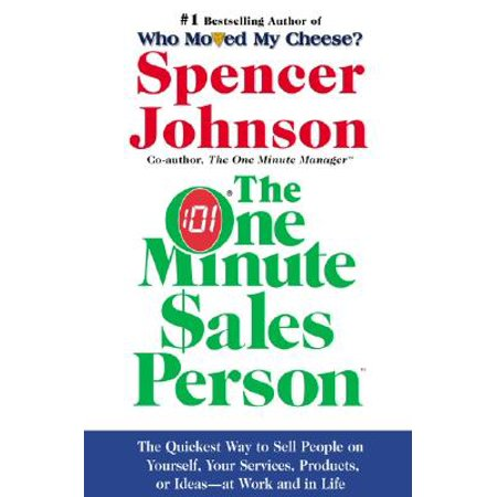 The One Minute Sales Person : The Quickest Way to Sell People on Yourself, Your Services, Products, or Ideas--At Work and in (Best Retail Products To Sell)