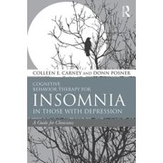 Cognitive Behavior Therapy for Insomnia in Those with Depression : A Guide for Clinicians