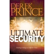 Ultimate Security : Finding a Refuge in Difficult Times
