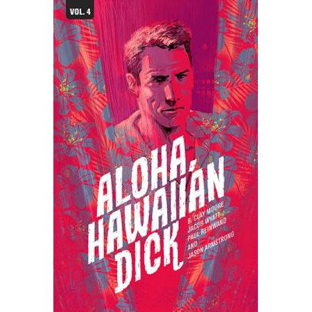 Hawaiian Dick, Volume 4 : Aloha, Hawaiian Dick