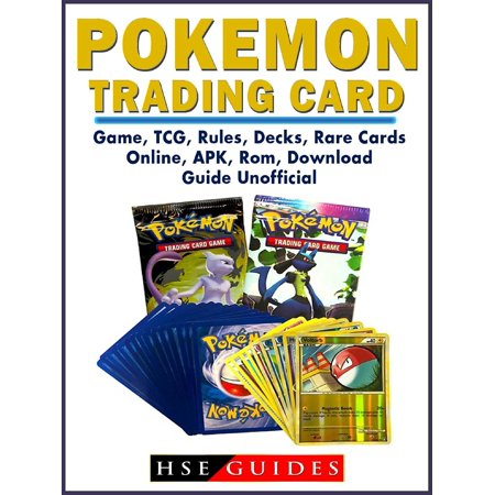 Pokemon Trading Card Game, TCG, Rules, Decks, Rare Cards, Online, APK, Rom, Download, Guide Unofficial - eBook