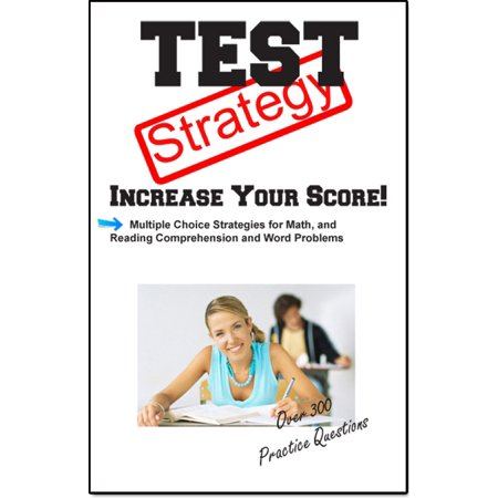 Test Strategy: Winning Multiple Choice Strategies for Reading Comprehension and Basic Math -