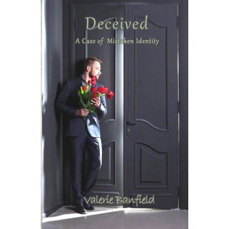 Deceived: A Case of Mistaken Identity - eBook