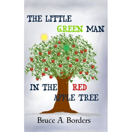 The Little Green Man In The Red Apple Tree - eBook