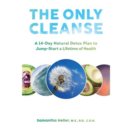 The Only Cleanse: A 14-Day Natural Detox Plan to Jump-Start a Lifetime of