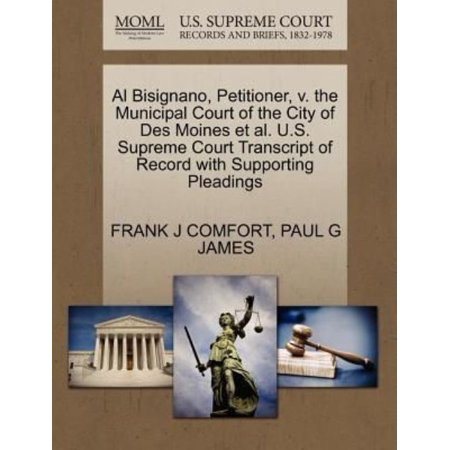 Al Bisignano  Petitioner  V  The Municipal Court Of The City Of Des Moines Et Al  U S  Supreme Court Transcript Of Record With Supporting Pleadings
