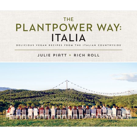 The Plantpower Way: Italia : Delicious Vegan Recipes from the Italian Countryside