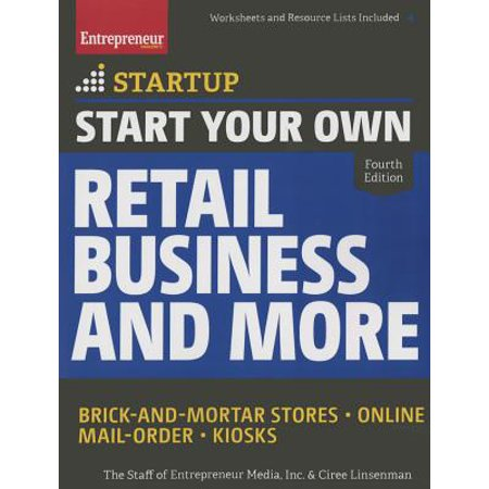 Start Your Own Retail Business and More : Brick-And-Mortar Stores - Online - Mail Order - Kiosks (Adult Online Stores)