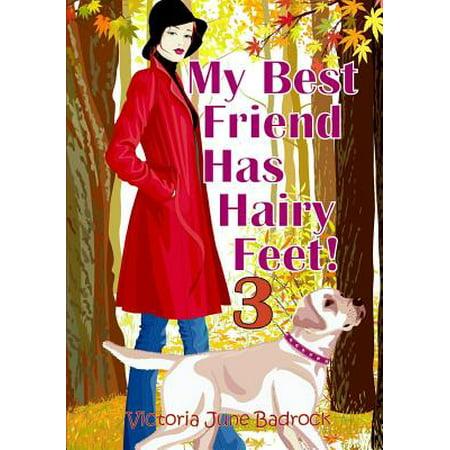 My Best Friend Has Hairy Feet! Book 3 - Hairy Feet