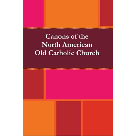 Canons of the North American Old Catholic Church - eBook (Old North Church)