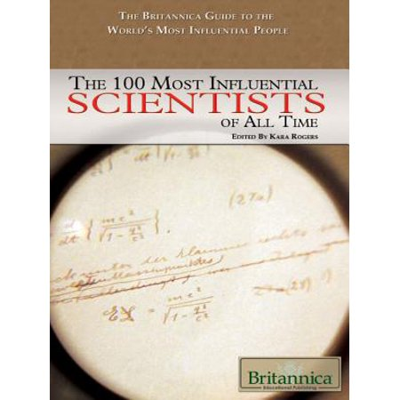 The 100 Most Influential Scientists of All Time -