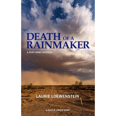 Death of a Rainmaker : A Dust Bowl Mystery (Mystery Bowls For Halloween)