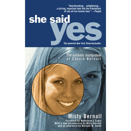She Said Yes : The Unlikely Martyrdom of Cassie Bernall - She Said Yes Bridal