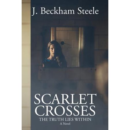 Scarlet Crosses : The Truth Lies Within (Scarlet Cross)