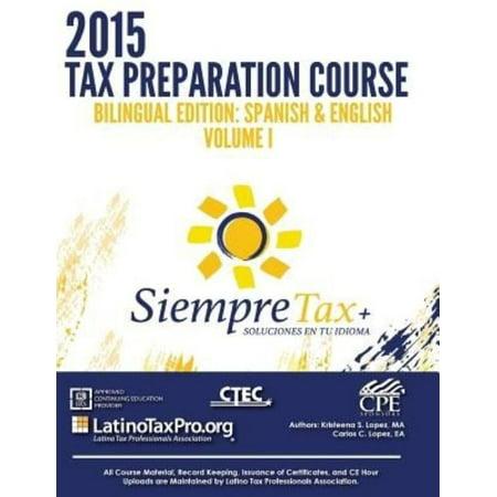 Siempre Tax 2015 Tax Preparation Course Bilingual Edition  Spanish   English Volume I  Siempre Tax  Tax Prep Vol I