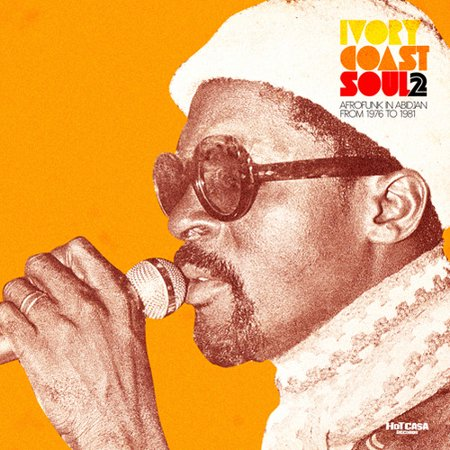 Ivory Coast Soul 2: Afrofunk In Abidjan From 1976 To 1981