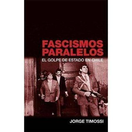 Fascismos Paralelos  El Golpe Del Estado En Chile