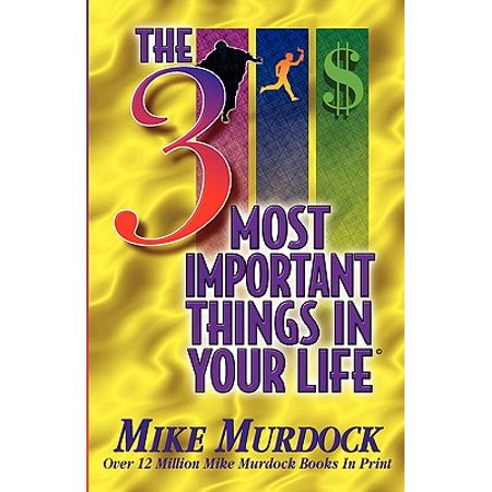 The 3 Most Important Things in Your Life (The Most Important Person In Your Life)