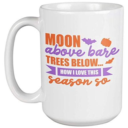 Noon Above Bare Trees Below Creative Halloween Theme Saying Coffee & Tea Gift Mug For Trick Or Treaters, Mom, Dad, Men, And Women Who Celebrate All Saints Day and All Hallows Eve (15oz)