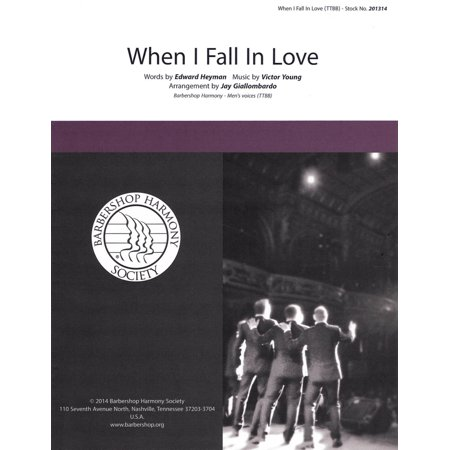 Barbershop Harmony Society When I Fall in Love TTBB A Cappella arranged by Jay