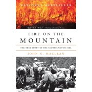 Fire on the Mountain: The True Story of the South Canyon Fire (Paperback)