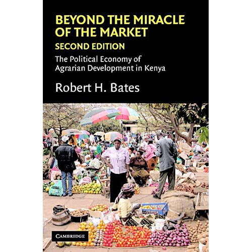 Beyond the Miracle of the Market: The Political Economy of Agarian Development in Kenya