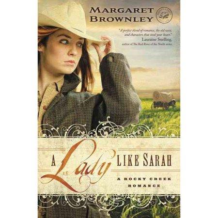 A Lady Like Sarah: A Rocky Creek Romance by