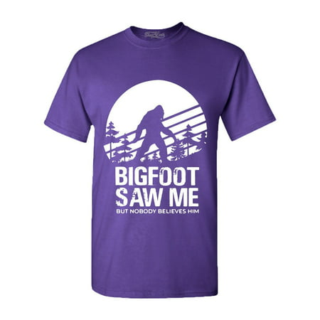 Shop4Ever Men's Bigfoot Saw Me But Nobody Believes Him Graphic T-shirt