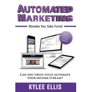 Automated Marketing: Monetise Your Sales Funnel - eBook