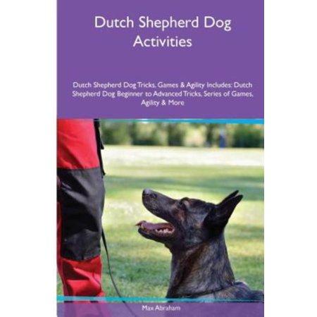 Dutch Shepherd Dog Activities Dutch Shepherd Dog Tricks, Games & Agility. Includes: Dutch Shepherd Dog Beginner to Advanced Tricks, Series of Games, Agility and More (Paperback)