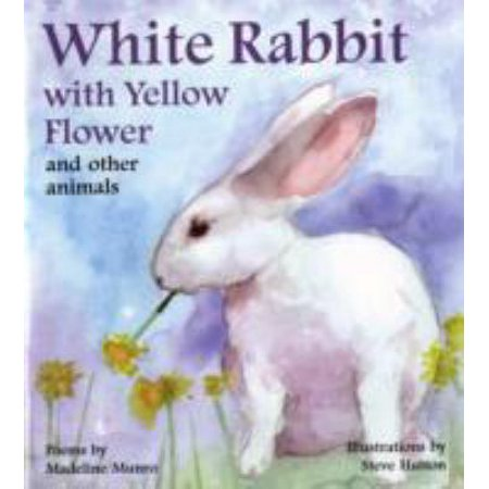 White Rabbit with Yellow Flower and Other Animals. Madeline Munro](The White Flower)