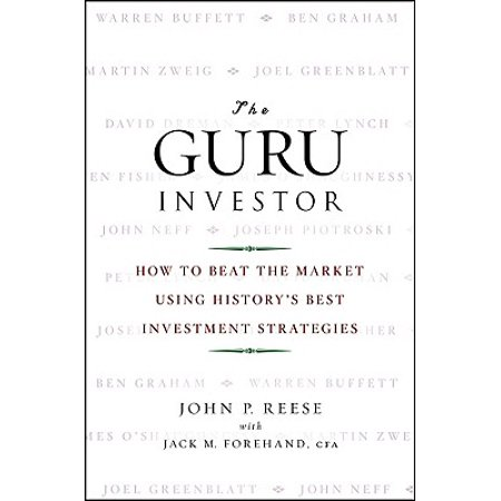 The Guru Investor : How to Beat the Market Using History's Best Investment