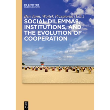 Social dilemmas, institutions, and the evolution of cooperation -